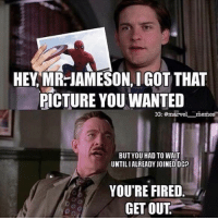 Bwahaha he's ours now marvel- DarkseidΩ #GothamCityMemes: HEY MR JAMESON, IGOT THAT  PICTURE YOU WANTED  IG:  marvel memes  BUT YOU HAD TO WAIT  UNTILIALREADY JOINED DCP  YOU'RE FIRED  GET OUT Bwahaha he's ours now marvel- DarkseidΩ #GothamCityMemes