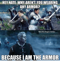 Arrow, Justice, and Justice League: HEY NATE, WHY ARENT YOU WEARING  ANY ARMOR?  @justice. league.  med  BECAUSE IAM E ARMOR The latest episode of LoT was ridiculous, but I loved it! ~Green Arrow