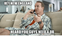 He'll make nachos!: HEY NEW ENGLAND  NFL MEMES  HEARD YOU GUASNEEDAOB He'll make nachos!