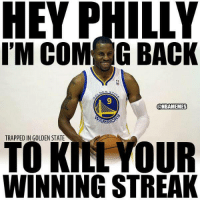 Nba, Nationals, and States: HEY PHILLY  I'M G CONBAMEMES  ARRO  TRAPPED IN GOLDEN STATE  YOUR  WINNING STREAK Andre Iguodala dominates 76ers Nation! Credit: Ayub Said