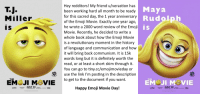 Definitely, Emoji, and Book: Hey redditors! My friend u/verastion has  been working hard all month to be ready  for this sacred day, the 1 year anniversaryE  of the Emoji Movie. Exactly one year ago,  he wrote a 2000 word review of the Emoji  Movie. Recently, he decided to write a  whole book about how the Emoji Movie  is a revolutionary moment in the history  of language and communication and how  it will bring back communism. It is 15k  words long but it is definitely worth the  read, or at least a short skim through it.  You can go to tiny.cc/emojimovieday or  use the link I'm posting in the description  to get to the document if you want.  TJ.  Miller  is  Maya  Rudolph  is  THE  THE  ЕМ.JI MOVIE  EM JI M&VIE  JULY 28  Happy Emoji Movie Day!  JULY 28