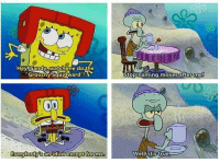 """Good old classic SpongeBob <3  Cartoon Shitposts: Hey Sandy Mwatchime do the  """"Grouchy Squidward  except for  me.  Everybody Ban idiot Stop naming moves after me!  Well it true. Good old classic SpongeBob <3  Cartoon Shitposts"""