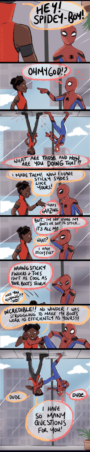 shesellsseagulls:This has been sitting in my drafts since I saw Black Panther.. .hAAA I can't wait  till these two become BFFs. : HEY!  SPIDEY-Bov.   WHAT ARE ℡OSEAND How  ARE ou DOING THAT?!  I MADE THEM! NoW I HAVE  STICKM SHoeS  LIKE  AMAZING   BooTS oR SUIT To STICK  WHAT?  I HAVe  HAVING STicKY  FINGERS+ ToES  ISN'T AS CooL AS  ARE You  KIDDNS??   INCREDIBLE!! No WoNDER I WAS  STRUGGLING MAKE My BoốIŠ  DUDE.  DUDE.  IHAVE  So MAN  QUe STiONS  FoR you! shesellsseagulls:This has been sitting in my drafts since I saw Black Panther.. .hAAA I can't wait  till these two become BFFs.