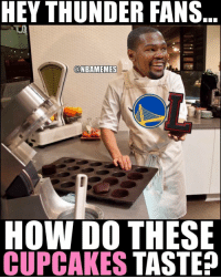 Kevin Durant to the OKC Thunder right now. Warriors KevinDurant Durant Thunder Cupcake RussellWestbrook Westbrook NBA Basketball NBAMemes: HEY THUNDER FANS  @NBAMEMES  HOW DO THESE  CUPCAKES  TASTE? Kevin Durant to the OKC Thunder right now. Warriors KevinDurant Durant Thunder Cupcake RussellWestbrook Westbrook NBA Basketball NBAMemes
