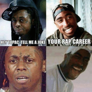 Alive, Lil Wayne, and McDonalds: HEY TUPAC TELL ME A JOKE YOURRAPCAREER 'If 2Pac were alive Lil Wayne would be working at McDonalds'