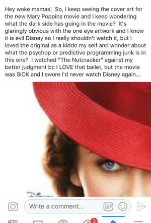 """Disney, Gif, and Love: Hey woke mamas! So, I keep seeing the cover art for  the new Mary Poppins movie and I keep wondering  what the dark side has going in the movie? It's  glaringly obvious with the one eye artwork and I know  it is evil Disney so I really shouldn't watch it, but I  loved the original  what the psychop or predictive programming junk is in  this one? I watched """"The Nutcracker"""" against my  better judgment bc I LOVE that ballet, but the movie  was SICK and I swore l'd never watch Disney again...  as a kiddo my self and wonder about  Write a comment...  GIF A spoon full of sugar helps the polio vaccine taste better"""