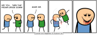 Dank, Cyanide and Happiness, and Happiness: HEY YOU... TURN THAT  FROWN UPSIDE DOWN!  MAKE ME.  Cyanide and Happiness © Explosm.neT