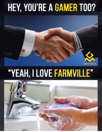 "Lol: HEY YOU'RE A GAMER TOO?  GAMING MEMES  ""YEAH, ILOVE FARMVILLE"" Lol"