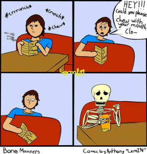 "Omg, Tumblr, and Blog: HEYII  could you please  ruhch  crrrunchk  Chew with  Mour mouh  Cla  che.  *rikle  rinkt  Tne  Color  s?  consurne  Comicbynthon ""LemIN""  bynthony ""Ler  Bone Manners omg-images:  Bone Manners [OC]"