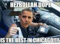 dope fiend: HEZBOLLAH DOPE  ISTHE BEST-IN CHICAGOU!