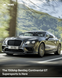 Via @carthrottlenews - The current Continental GT has been around a little while now. So, what has Bentley done to remind us all that it still exists? Make it into the fastest four-seater in the world, obviously. - The familiar 6.0-litre, twin-turbo W12 has been cranked up to 700bhp and 750lb ft, an increase of 79bhp and a monstrous 160lb ft over the first-gen Supersports. Crikey. - Despite weighing about the same as a small house (2280kg, to be exact), the GT's newfound thrust will take it from 0-62mph in 3.5 seconds (exactly the same as the Aston Martin Vanquish S), on to a top speed of 209mph. - Bentley says that makes the Supersports the fastest four-seater in the world, but only just - the Ferrari GTC4Lusso has a top whack that's just 1mph shy of the new Benters at 208mph. But still, that's quite a claim, and the convertible version is the fastest four-seater drop-top in the world with its 205mph top speed. Impressive. - To keep that power in check, the Supersports has been given the torque vectoring by braking system from the Continental GT3-R. The four-wheel drive coupe's suspension has been lowered and stiffened, too. - Meanwhile, the interior has been given a tri-tone quilted leather makeover, along with a smattering of carbonfibre pieces. - If you think that sounds all fine and dandy, you can place an order for this luxury cruise missile now. The coupe is £212,500, and the convertible £233,800. Both will be sold in limited numbers, with deliveries taking place later this year.: HH NEWS  20 TU  The 700bhp Bentley Continental GT  Supersports Is Here Via @carthrottlenews - The current Continental GT has been around a little while now. So, what has Bentley done to remind us all that it still exists? Make it into the fastest four-seater in the world, obviously. - The familiar 6.0-litre, twin-turbo W12 has been cranked up to 700bhp and 750lb ft, an increase of 79bhp and a monstrous 160lb ft over the first-gen Supersports. Crikey. - Despite weighing about the same as a small house (2280kg, to be exact), the GT's newfound thrust will take it from 0-62mph in 3.5 seconds (exactly the same as the Aston Martin Vanquish S), on to a top speed of 209mph. - Bentley says that makes the Supersports the fastest four-seater in the world, but only just - the Ferrari GTC4Lusso has a top whack that's just 1mph shy of the new Benters at 208mph. But still, that's quite a claim, and the convertible version is the fastest four-seater drop-top in the world with its 205mph top speed. Impressive. - To keep that power in check, the Supersports has been given the torque vectoring by braking system from the Continental GT3-R. The four-wheel drive coupe's suspension has been lowered and stiffened, too. - Meanwhile, the interior has been given a tri-tone quilted leather makeover, along with a smattering of carbonfibre pieces. - If you think that sounds all fine and dandy, you can place an order for this luxury cruise missile now. The coupe is £212,500, and the convertible £233,800. Both will be sold in limited numbers, with deliveries taking place later this year.