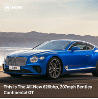 Memes, News, and Bentley: HH) NEWS  21 NO  This Is The All-New 626bhp, 207mph Bentley  Continental GT Via @carthrottlenews - Faster, lighter, more advanced and stuffed to the gunwales with cool technology, the Continental GT is the all-new luxury grand tourer you can expect to sell by the shipload