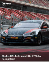 Barcelona, Hype, and Memes: HH NEWS  Electric GT's Tesla Model S ls A 778bhp  Racing Beast Via @carthrottlenews - Electric GT is looking to steal some of the Formula E hype and become the first all-electric GT series in the world. - The first season will begin later in 2017 with seven rounds and three non-championship races in the Americas. Now we've found out just what the Tesla Model S race car will be capable of. - The Model S in Electric GT trim will generate a staggering 778bhp from the P100D's dual motors (seen as one of the main reasons why EGT switched to it from the P85+). - It'll also go from 0-60mph in an electrifying (sorry) two second - a bonkers figure and will surely make race starts epic to watch. Performance over the regular P100D has been improved further by a huge amount of weight reduction (bro) - reportedly 500kg has been shifted by completing stripping out the cars. - The power unit is the same from the P100D - the only modifications are through weight loss inside the car, racing brakes, suspension and Pirelli slick tyres. - There's also, of course, the new racing aero package, roll cage and that monstrous rear wing too. It's one rapid racing machine and a looker too. We're intrigued to see how Electric GT will fare when it arrives later in the year with its rookie season. - 20 drivers and 10 teams will compete, with a few drivers already joining the 'Electric GT Driver's Club' (Formula E did something similar ahead of its first season too). - The seven European races will take place at the Nurburgring (Germany), Circuit de Barcelona-Catalunya (Spain), Mugello (Italy), Brands Hatch (UK), Zandvoort (Netherlands), Estoril (Portugal) and Paul Ricard (France). - Race weekends will feature a 20-minute practice session, 30 minutes to qualify and two 60km races of electric GT-car action, one in the day and one at dusk (we can't wait to see those photos!). - It'll be streamed on YouTube, Twitch and Periscope too, so perfectly accessible and free to wat