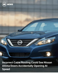 Via @carthrottlenews - One of the things you actively expect not to happen when you wind a window down is for the door to ping open, but that's exactly what could happen on the current Nissan Altima. - According to the fun-lovers at the American National Highway Traffic Safety Administration (NHTSA), the rear door latch and lock cable could be improperly routed, potentially leading to it unexpectedly interfering with the greasy bits of the window-opening mechanism. The result? The door opening, potentially at speed. Oh, what an exciting journey that would be. - Nissan has told ABC News that it knows of no accidents or injuries caused by the problem, but is recalling 363,000 cars worldwide for a simple fix. The Altima isn't sold in the UK. - The fix, according to an article on CNET's RoadShow pages, will just involve fitting a protector over part of the inner door assembly, but parts of the lock cable assembly and door sealing screen might also be switched for new ones. - The recall was submitted to the US Government on January 18, but the problem was first discovered last summer after one incident was reported. It couldn't be replicated at the time. In September or October a repeat incident was called in, and this time Nissan found the improperly routed cable. - Changes were made at the factory immediately, but only decided to flag a recall after hearing of more occurrences over the next few months. - So if you own an Altima built between 2015 and 2017, expect a letter from Nissan within the next two months advising you what to do next. In the meantime, tell the kids not to play with the window switches.: HH NEWS  NISSAN  Incorrect Cable Routing Could See Nissan  Altima Doors Accidentally opening At  Speed Via @carthrottlenews - One of the things you actively expect not to happen when you wind a window down is for the door to ping open, but that's exactly what could happen on the current Nissan Altima. - According to the fun-lovers at the American National Highway Traffic Safety Administration (NHTSA), the rear door latch and lock cable could be improperly routed, potentially leading to it unexpectedly interfering with the greasy bits of the window-opening mechanism. The result? The door opening, potentially at speed. Oh, what an exciting journey that would be. - Nissan has told ABC News that it knows of no accidents or injuries caused by the problem, but is recalling 363,000 cars worldwide for a simple fix. The Altima isn't sold in the UK. - The fix, according to an article on CNET's RoadShow pages, will just involve fitting a protector over part of the inner door assembly, but parts of the lock cable assembly and door sealing screen might also be switched for new ones. - The recall was submitted to the US Government on January 18, but the problem was first discovered last summer after one incident was reported. It couldn't be replicated at the time. In September or October a repeat incident was called in, and this time Nissan found the improperly routed cable. - Changes were made at the factory immediately, but only decided to flag a recall after hearing of more occurrences over the next few months. - So if you own an Altima built between 2015 and 2017, expect a letter from Nissan within the next two months advising you what to do next. In the meantime, tell the kids not to play with the window switches.