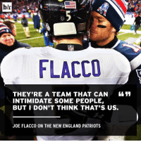 England, New England Patriots, and Patriotic: hhe  NFL  FLACCO  THEY'RE A TEAM THAT CAN  INTIMIDATE SOME PEOPLE  BUT I DON'T THINK THAT'S US.  JOE FLACCO ON THE NEW ENGLAND PATRIOTS Joe Cool is ready for Monday night's matchup.