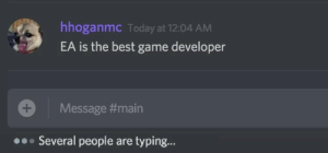 Best, Game, and Today: hhoganmc Today at 12:04 AM  EA is the best game developer  Message #main  Several people are typing... meirl