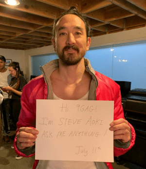 9gag, Dank, and Steve Aoki: Hi 9GAG!  Im STEVE AOKI  ASK ME ANYTHING  July 11h You got questions for DJ Steve Aoki? Submit in the comments and he will answer them on July 11!