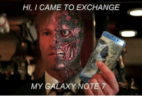 I Came: HI, I CAME TO EXCHANGE  MY GALAXY NOTE 7