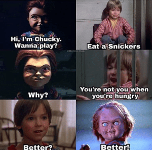 Hi I'm Chucky Wanna Play? Eat a Snickers Horror-Con You're Not You