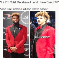 """Bruh😂: """"Hi, I'm Odell Beckham Jr. and I have Direct TV""""  And I'm Lamelo Ball and I have cable.""""  """"And I'm Lamelo Ball and I have cable,'  TH  alOne  ESP  CLEANESTCLIP  TTH  al  SPY Bruh😂"""