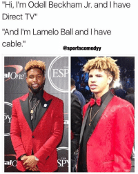 "Love, Memes, and Odell Beckham Jr.: ""Hi, I'm Odell Beckham Jr. and I have  Direct TV""  And I'm Lamelo Ball and I have  cable.""  @sportscomedyy  THI  ESE  ne  al  SPY Odell>> lamelo anyone else love those commercials??😂 - Drop a like!👆🏼👆🏼👆🏼 - Follow (me) @sportscomedyy for more!!"