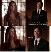 Memes, Bridesmaids, and 🤖: Hi  Jo went easy on me.  Isn't a bridesmaids dress supposed to  make you look like a freak of nature? 6.21 • The way he looks at her sksnnsns • Q:do you think Damon and Elena will get married? [16,305]