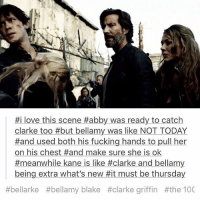 I LOVE THIS SHOW SO MUCH OKAY GUYS • • • the100 bellamyblake clarkegriffin bellarke octaviablake clarkeandbellamy: Hi love this scene Habby was ready to catch  Clarke too #but bellamy was like NOT TODAY  Hand used both his fucking hands to pull her  on his chest Hand make sure she is ok  #meanwhile kane is like #clarke and bellamy  being extra what's new Hit must be thursday  #bellarke bellamy blake #clarke griffin #the 10C I LOVE THIS SHOW SO MUCH OKAY GUYS • • • the100 bellamyblake clarkegriffin bellarke octaviablake clarkeandbellamy
