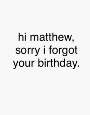 Hi Matthew Sorry I Forgot Your Birthday My Brothers So Could U All Help Me Give Him A Gift We Both Love Pewds Its Make His Day To See