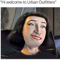 "Dank, Urban, and Urban Outfitters: ""Hi welcome to Urban Outfitters"" Tag someone who look like this 👀 @mycringe"
