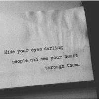 Heart, Can, and Hide: Hide your eyes darling  people can see your heart  through them