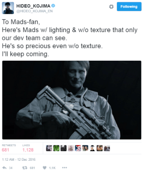 "Precious, Tumblr, and Blog: HIDEO_KOJIMA  Following  @HIDEO_KOJIMA_EN  To Mads-fan,  Here's Mads w/ lighting & w/o texture that only  our dev team can see.  He's so precious even w/o texture.  I'll keep coming.  RETWEETS  LIKES  681  1,128  1:12 AM - 12 Dec 2016  34  1681  1.1K argumate:  dagny-hashtaggart:  moontouched-moogle: I can't believe Kojima's jerking off to untextured HD renders of Mads Someday I will refer to a lover as ""so precious even without texture""  dev team showing the world the forbidden Mads"