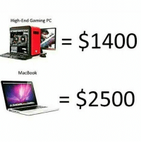 High-End Gaming PC  MacBook  400  $2500 This is so freakin true, Apple's insane prices makes me triggered 😒. . Partners: @counterstrike.gaming 👊. . gaming pc funny memes gamingmemes instagaming instagamer gamer gamers console xbox playstation xboxone playstation4 ps4 singleplayer game nintendo ps2 playstation2 multiplayer razer steelseries gamerlife pcmasterrace videogames pcmr