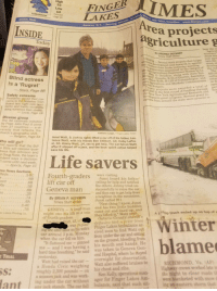 In 2001, three 4th graders lifted a car off of a man and saved his life.: High  Low  14  FINGER  105th Year  Geneva, N.Y.  rving Ontario  rea projects  griculture g  INSIDE  To  By ANDREA DECKERT  state projects that target  opment and research in agricalmust e  ere announced on the campus of  Donohue, along with state Sen  olb, R-129 of Canandaigua, and  grahts state funds yesterday mornivelop  t Station by Lt.  Blind actress  is a 'Rugrat  man  Nozzolio, R-53 of Fayette  de  ure and Markets Commissioner  552000 projects were awarded a total of  DevelonNew York Agricultural Research and  cipients fment grant program. Several grant re  -Stars, Page 8B  n the first round of funding through Pa  Safety concerns  Residents voiced their con-  cerns to the Waterloo Town  Board last night over acci-  dents and traffic violations  n around the state were present to  Local, Page 1B  Diverse group  The 44 cardinals installed  by Pope John Paul II come  from 27 countries a di-  versity that reflects the  church's geographic shift.  Kathleen Lange/ Finger Lakes Times  -Religion, Page 6A  Junsi Watt, 9, (left to right) lifted a car off of his father, Lau-  rence Watt, with his friends Ben Chilbert, 10, Colby LaPre-  si, 10. Jimmy Watt, 14, ran to get help. The car fell on Watt  after it slipped off a jack, and the boys' quick action helped  save his life  ho will go?  nid reports that the Buf-  o Bills will release quar  back Rob Johnson and  p Doug Flutie, the team's  sident says a decision  t come until next week.  Life savers  Sports, Page 1c  ree News Sections  5-5c Fourth-graders nsi heard his father  ers were visiting  Junsi heard his father  yelling for help and notified  the others. Jimmy tried un  successfully to raise the car  then ran to get help from  a neighbor. In the meantime  lift car off  Geneva man  2B  By BRIAN P. HEFFRON  Times Staff Writer  Junsi called 911.  6A  Next thing I know, Junsi  GENEVA- A local man and his two little buddies  might owe his life to 