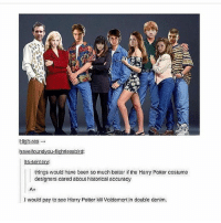 Harry Potter, Ironic, and Historical: High-res  haveifoundvou-fighitessblrd:  things would have been so much better the Harry Potter costume  deslgners cared about historical accuracy  I would pay to see Harry Potter kill Voldemort in double denm