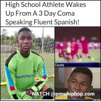 A Georgia teenager has survived a life-threatening head injury on the soccer pitch that put him in a coma — and when he woke up, he was only speaking fluent Spanish. - FULL STORY AT PMWHIPHOP.COM LINK IN BIO: High School Athlete Wakes  Up From A 3 Day Coma  Speaking Fluent Spanish!  County  NVISTACO  ATCH @pmwhiphop.com A Georgia teenager has survived a life-threatening head injury on the soccer pitch that put him in a coma — and when he woke up, he was only speaking fluent Spanish. - FULL STORY AT PMWHIPHOP.COM LINK IN BIO
