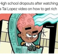 "School, How To, and Http: High school dropouts after watching  a Tai Lopez video on how to get rich  @webewildin <p>A new format but in a stable and trusted market. BUY! via /r/MemeEconomy <a href=""http://ift.tt/2FfzXip"">http://ift.tt/2FfzXip</a></p>"