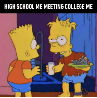 9gag, College, and Memes: HIGH SCHOOL ME MEETING COLLEGE ME Not just college, but the whole adulthood⠀ By saiiboat   TW⠀ -⠀ highschool college adulthood simpsons 9gag