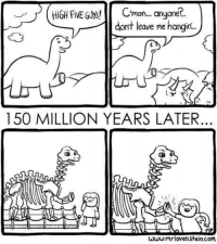 Five Guys, Com, and High Five: HIGHCmon... anyone?.  dont leave me hangin..  150 MILLION YEARS LATER  www.mrloven stein.com <p>High five guys!</p>