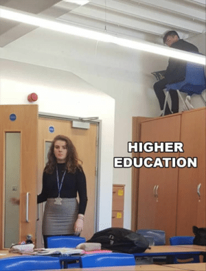 Funny Memes Of The Day 28 Pics: HIGHER  EDUCATION Funny Memes Of The Day 28 Pics
