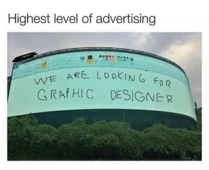 Dank, 🤖, and Looking: Highest level of advertising  0000 00  e  WE ARE LOOKING FOR  GRAPHIC DESIGNER