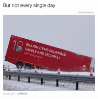 Memes, Smh, and Wshh: @highfiveexpert  But not every single day  BILLION ITEMS DELIVERED  SAFELY AND SECURELY  EVERY SINGLE YEAR  MADE WITH MOMUS Smh point proven.. 😂🤦♂️ WSHH
