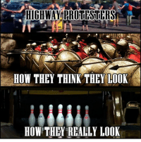 Conservative, Highway, and Right Wing: HIGHWAY PROTESTERS  HOW THEY THINK THEY LOOK  HOW THEY REALLY LOOK If they block roads, they can't be surprised when they get plowed over. bowling protest trumpprotest liberals libbys democraps liberallogic liberal ccw247 conservative constitution presidenttrump nobama stupidliberals merica america stupiddemocrats donaldtrump trump2016 patriot trump yeeyee presidentdonaldtrump draintheswamp makeamericagreatagain trumptrain maga Add me on Snapchat and get to know me. Don't be a stranger: thetypicallibby Partners: @theunapologeticpatriot 🇺🇸 @too_savage_for_democrats 🐍 @thelastgreatstand 🇺🇸 @always.right 🐘 TURN ON POST NOTIFICATIONS! Make sure to check out our joint Facebook - Right Wing Savages Joint Instagram - @rightwingsavages Joint Twitter - @wethreesavages Follow my backup page: @the_typical_liberal_backup