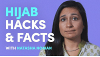Memes, Tool, and Oppression: HIJAB  HACKS  & FACTS  WITH  NATASHA N  AN Telling a woman that her hijab is oppressive and demeaning is just as oppressive and demeaning as forcing her to wear one. For some women, it's the ultimate tool for womanhood.  Mic's Natasha Noman breaks it down.