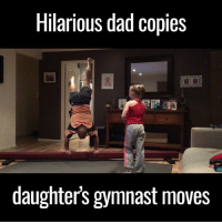 Memes, Gymnastics, and 🤖: Hilarious dad Coples  daughters gymnast moves okay, i can't stop laughing at this