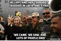 """Why Obama And Hillary Wanted Libya's Gaddafi Toppled And Killed - https://www.davidicke.com/article/390379/obama-hillary-wanted-libyas-gaddafi-toppled-killed #Clinton #Libya: HILLARY AND HERTERRORIST  BUDDIES IN LIBYA AND SYRIA  """"WE CAME, WE SAW, AND  LOTS OF PEOPLE DIED  DAVIDICKE.COM Why Obama And Hillary Wanted Libya's Gaddafi Toppled And Killed - https://www.davidicke.com/article/390379/obama-hillary-wanted-libyas-gaddafi-toppled-killed #Clinton #Libya"""