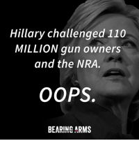 Guns, Memes, and Bear: Hillary challenged 110  MILLION gun owners  and the NRA.  OOPS.  BEAR!NC ARMS This Week's Most Popular Meme: