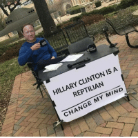 Hillary For Prison: HILLARY CLINTON IS A  REPTILIAN  CHANGE MY MIND Hillary For Prison