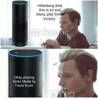 Amazon, Travis Scott, and Okay: Hillenberg died,  this is so sad  Alexa, play Sweet  Victory  amazon  Okay, playing  Sicko Mode by  Travis Scott This is so sad