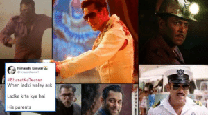 Salman Khan's Bharat teaser triggers meme fest on social media ...: Himanshi Kunwar  @HimanshiKunwar  #BharatKa Teaser  When ladki waley ask  Ladka krta kya hai  His parents Salman Khan's Bharat teaser triggers meme fest on social media ...