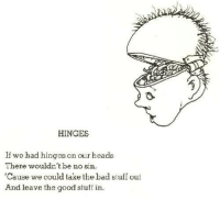 Memes, 🤖, and Gem: HINGES  If we had hinges on our heads  There wouldn't be no sin,  Cause we could take the bad stuff out  And leave the good stuff in. A tiny gem by the great Shel Silverstein.